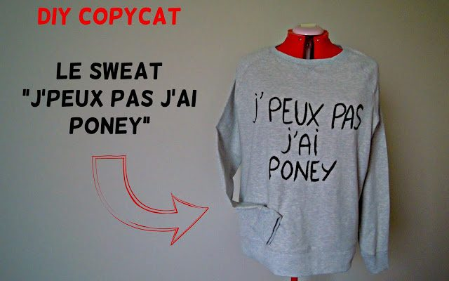 "DIY CopyCat : le sweat ""J'peux pas j'ai poney"""