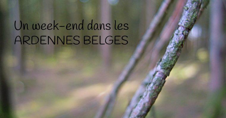 Carte Postale #37 : un week-end dans les Ardennes Belges